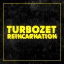 TURBOZET - Reincarnation (Original Mix)