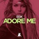 EDX - Adore Me (Original Club Mix)