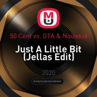 50 Cent vs. GTA & Noizekid - Just A Little Bit (Jellas Edit)