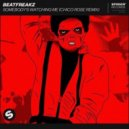 BeatFreakz - Somebody\'s Watching Me (Chico Rose Extended Remix)