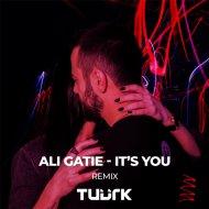 Ali Gatie - It\'s You (Tuurk Remix)
