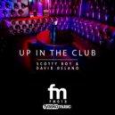 Scotty Boy & David Delano - Up In The Club (Original Mix)