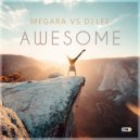 Megara vs. DJ Lee - Awesome (Original Mix)