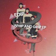 EdiP - Whip and Grip (Fhaken Remix)