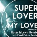 Superlover - My Love (Pavel Petrov Remix)