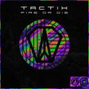 Tactix - Fire or Die ()