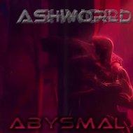ASHWORLD - Abysmal ()