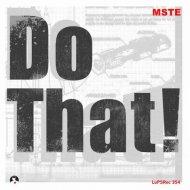 MSTE - Do That! (Ewan Rill Remix)