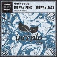 Methodub - Subway Jazz (Original Mix)