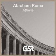 Abraham Roma - Athens (Original Mix)