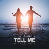 Platon & Joolay - Tell Me (A-Mase Remix)