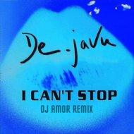 De Javu - I Can\'t Stop (Dj Amor Remix)