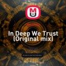 KaLeDa - In Deep We Trust (Original mix)