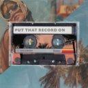 Goldbird - Put That Record On (Original Mix)