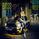 DEATH RATE - BASS MEAT #27 (mix podcast)