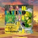 Van Vantiesto present .. - Latino House Session (Part 01)