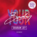 Sharam Jey - Your Body (James Curd Remix)