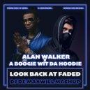 Alan Walker x A Boogie Wit Da Hoodie - Look Back At Faded (DJ De Maxwill Mashup)