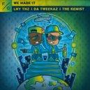 LNY TNZ & Da Tweekaz feat. The Kemist - We Made It (Original Mix)