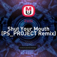 PAIN - Shut Your Mouth (PS_PROJECT Remix)