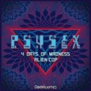 Psysex - 4 Days of Madness (Original)