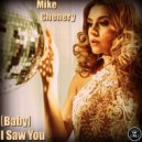 Mike Chenery - (Baby) I Saw You (Original Mix)