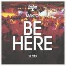 Makito - Be Here (Original Mix)