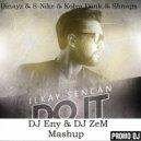 Ilkay Sencan & Binayz & S-Nike & Kolya Funk & Shnaps - Do it (DJ Eny & DJ ZeM Mashup)