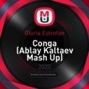 Gloria Estrefan - Conga (Ablay Kaltaev Mash Up)