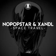 Nopopstar & Xandl - Space Travel (Original Mix)