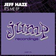 Jeff Haze - Lets Hear It (Original Mix)