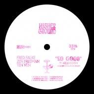 Fred Falke, Zen Freeman & Ten Ven Ft. Kelli-Leigh - So Good (Yolanda Be Cool Remix)