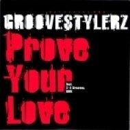 Groovestylerz - Prove Your Love (Original Club Mix)