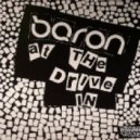 Baron - At The Drive In ()