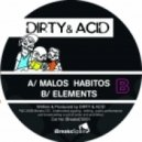 Dirty & Acid - Malos Habitos  (original Mix)