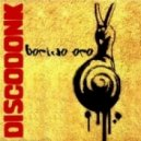 Discodonk - Borino Oro - Original Mix ()