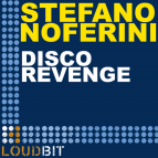 Stefano Noferini - Disco Revenge  (Original Mix)
