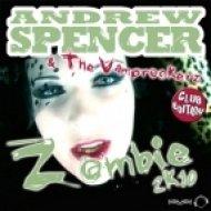 Andrew Spencer & The Vamprockerz - Zombie 2K10  (Chico Del Mar remix)