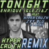 Enrique Iglesias Ft. Hyper Crush & Sky Blu of Lmfao - Tonight (Hyper Crush Remix)