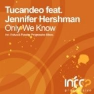 Tucandeo feat. Jennifer Hershman - Only We Know  (Estiva Remix)