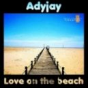 Adyjay - Love On The Beach  (Fast Waves mix)