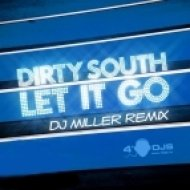 Dirty South feat. Rudy - Let It Go  (Dj Miller Remix)
