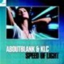 Aboutblank & Klc - Speed of Light  (Radio Mix)