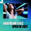 Aboutblank & KLC -  Speed Of Light  (Extended Mix)