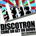 Discotron - Get On Down  (Original Mix)