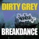Dirty Grey - BreakDance  (Richard Grey\'s Original Mix)