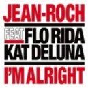 Jean-Roch Ft.Flo Rida & Kat Deluna - I\'m Alright ()