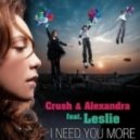 Crush & Alexandra feat. Leslie - I Need You More ()