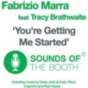 Fabrizio Marra Ft. Tracy Brathwaite - You\'re Getting Me Started  (Rob Hayes Dub)