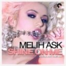 Melih Ask - Shine On Me  (Vocal Mix)